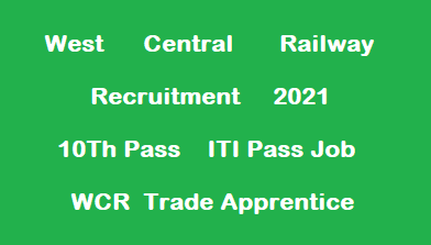 West Central Railway Recruitment  WCR Apprentice 2021